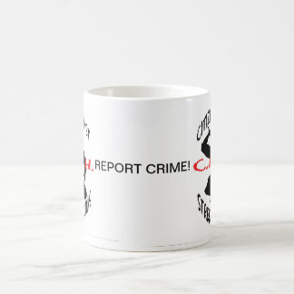 the cash logo, the cash logo, REPORT CRIME! Coffee Mug