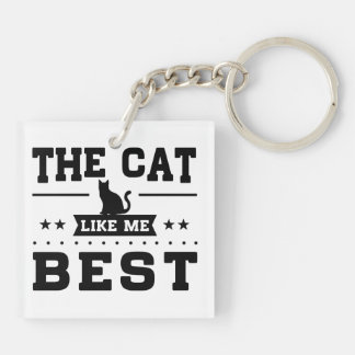 The Cat Like Me Best Key Ring