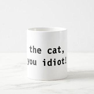 the cat, you idiot! basic white mug