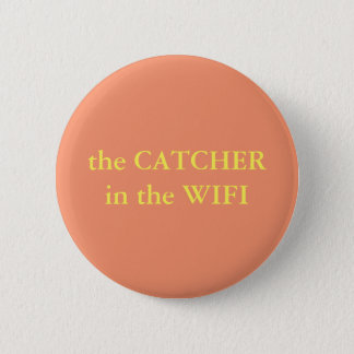 The Catcher In The Wifi 6 Cm Round Badge