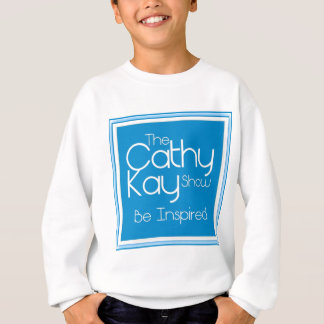 The Cathy Kay Show - Be Inspired Sweatshirt