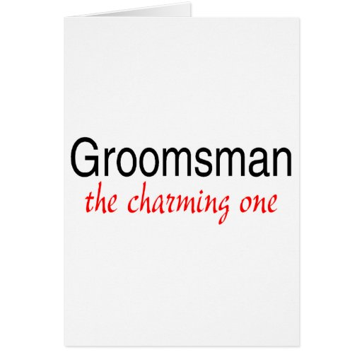 The Charming One (Groomsman) Greeting Card