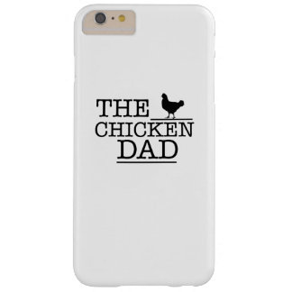 The Chicken Dad Funny  Pet Lover Gift For Dad Papa Barely There iPhone 6 Plus Case