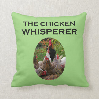 The Chicken Whisperer, Funny Throw Pillow