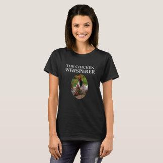 The Chicken Whisperer,  Funny Women's T-Shirt