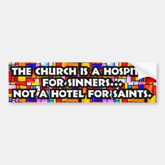 The Church is a Hospital... Car Bumper Sticker