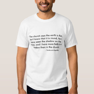 """""""The church says the earth is flat, but I know... T Shirts"""