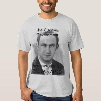 The CIA runs the Government - Jay Lovestone CPUSA Tee Shirt
