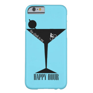 The Climb Is My Happy Hour Barely There iPhone 6 Case