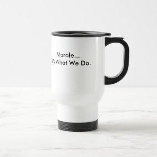 The Clique, Morale...It's What We Do. Travel Mug