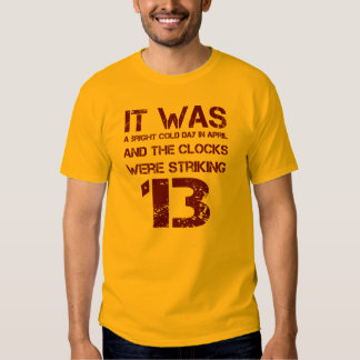 """The Clocks Were Striking 13"" George Orwell 1984 T-shirt"