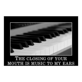The closing your mouth is music to my ears print