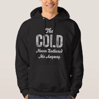 The Cold Never Bothered Me Anyway Black Hoodie