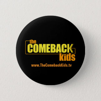 The Comeback Kids round button