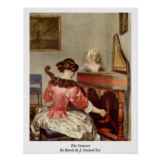 The Concert By Borch D. J. Gerard Ter Poster