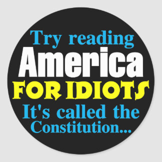 The Constitution: America for Idiots Round Sticker