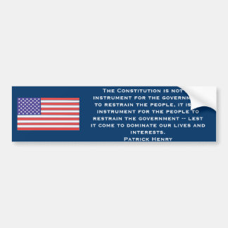 The Constitution is not an instrument for the gove Bumper Sticker