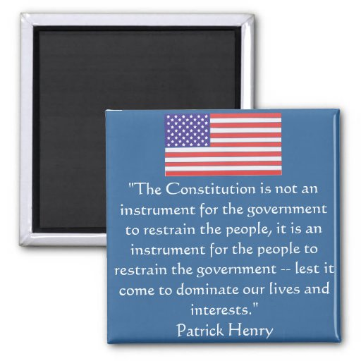 The Constitution is not an instrument for the gove Refrigerator Magnets