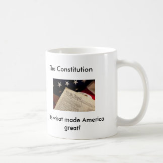 The Constitution, It's what made America Basic White Mug