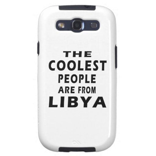 The Coolest People Are From Libya Samsung Galaxy SIII Covers