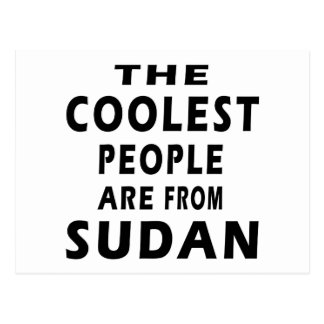 The Coolest People Are From Sudan Postcard