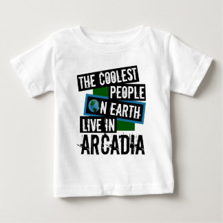 The Coolest People on Earth Live in Arcadia Baby T-Shirt