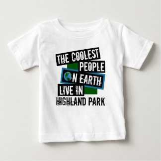 The Coolest People on Earth Live in Highland Park Baby T-Shirt