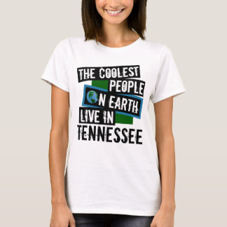 The Coolest People on Earth Live in Tennessee T-Shirt