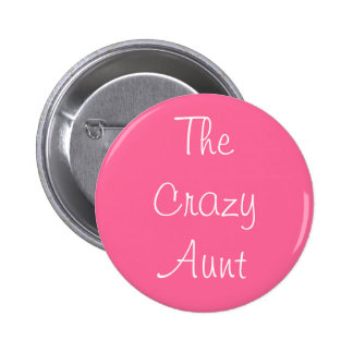 """The Crazy Aunt"" Pin"