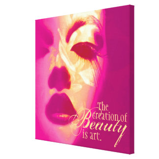 """""""The creation of beauty is art"""" pink face canvas"""