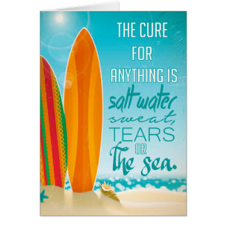 The Cure for Anything is Salt Water Card