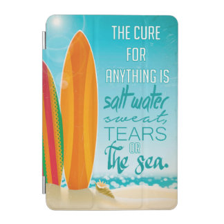 The Cure for Anything is Salt Water iPad Mini Cover