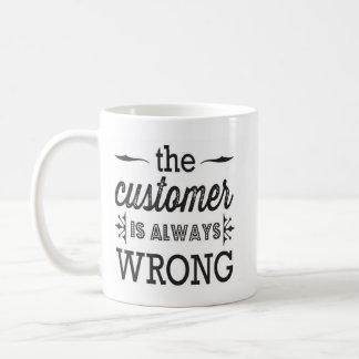 the customer is always wrong mug
