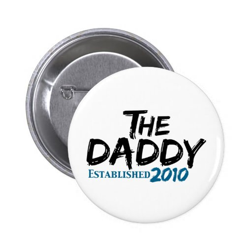The Daddy est 2010 Pinback Buttons