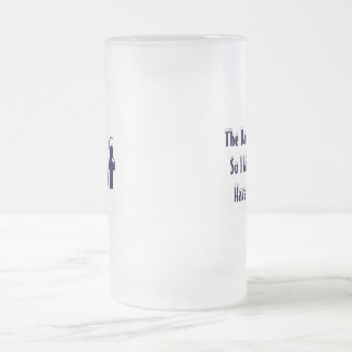 The Damage Is DoneSo I Might As WellHave Some F... Frosted Glass Beer Mug