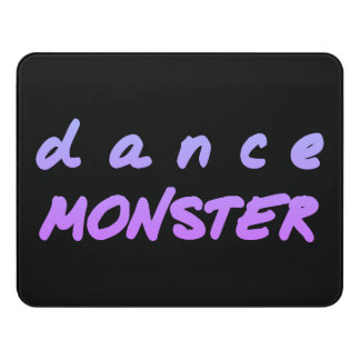 The Dance Monster Door Sign