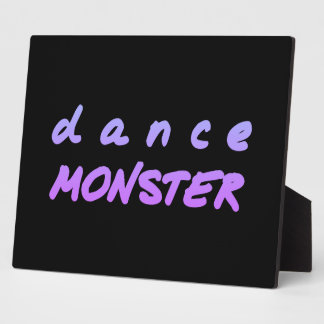 The Dance Monster Plaque