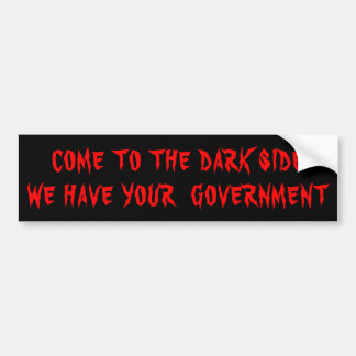 The Dark Side Has Your Government Red on Black Bumper Sticker