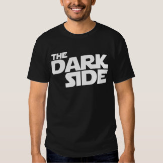 The Dark Side T-shirts