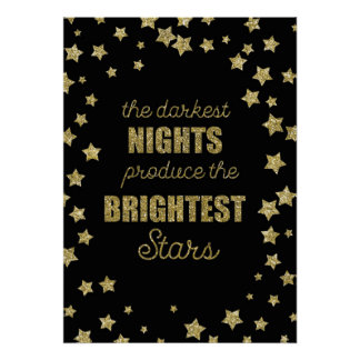 The Darkest Nights Produce The Brightest Stars Poster