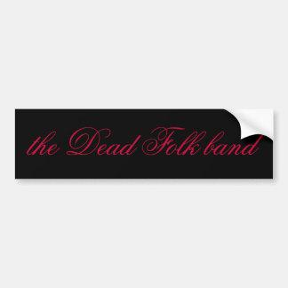 the Dead Folk band Bumper Sticker