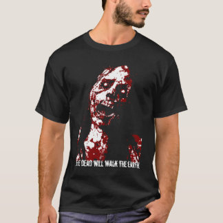 The Dead wil walk the earth... T-Shirt