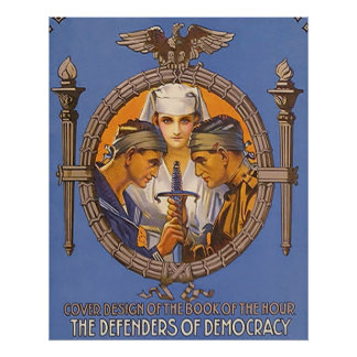 The Defenders of Democracy ~ Vintage World War 1. Posters