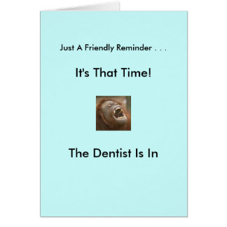 The Dentist Is In Card