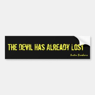 The Devil Has Already Lost Bumper Sticker