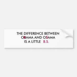 THE DIFFERENCE BETWEEN , OBAMA AND OSAMA, IS A ... CAR BUMPER STICKER