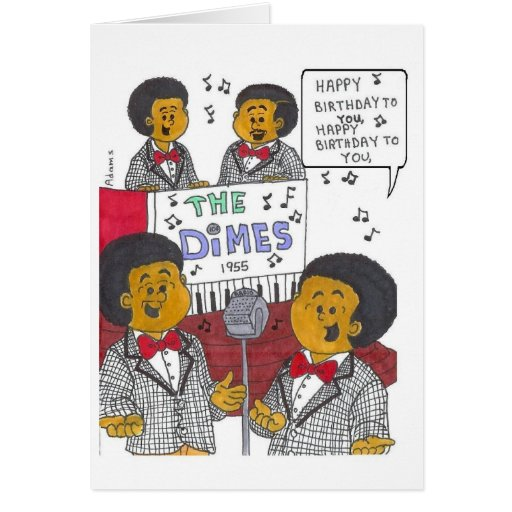 THE DIMES SINGING HAPPY BIRTHDAY CARD