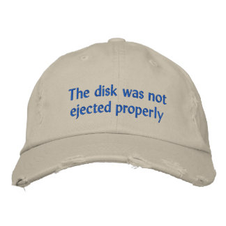 The disk was not ejected properly embroidered hats