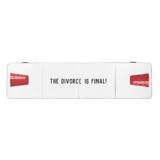 The Divorce is Final Beer Pong Table