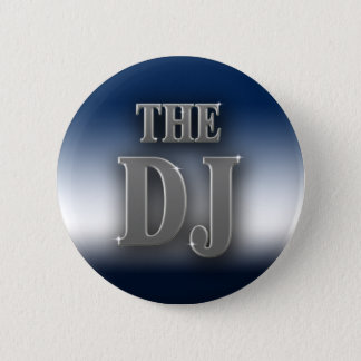 The DJ 6 Cm Round Badge